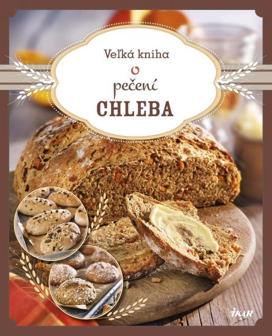 IKAR Veľká kniha o pečení chleba
